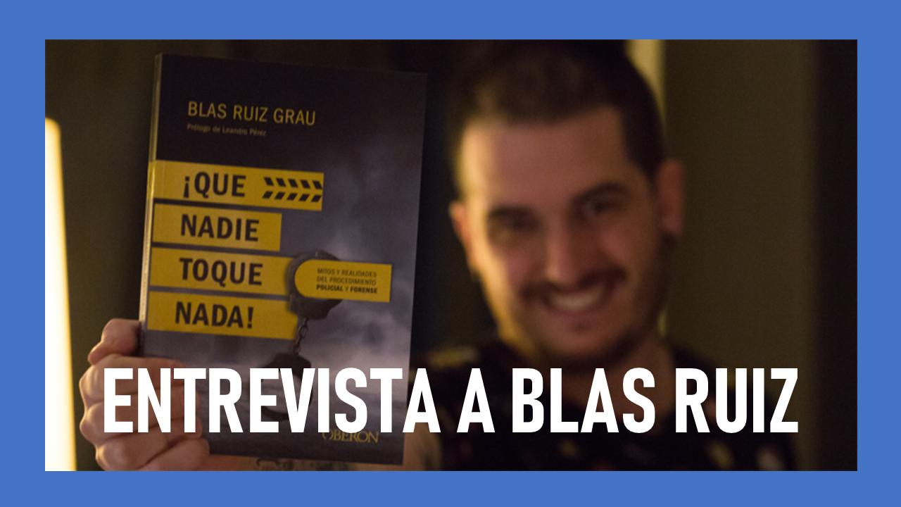 Entrevista Blas Ruiz Grau Que Nadie Toque Nada